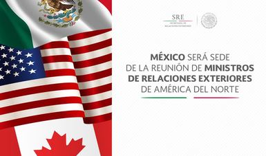 México será sede de la reunión de Ministros de Relaciones Exteriores de América del Norte || El Hispano News